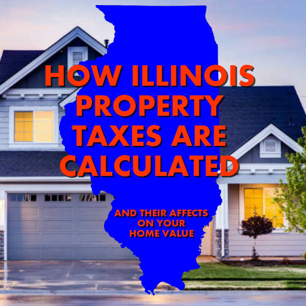 How Illinois property taxes are calculated and their affect on home values